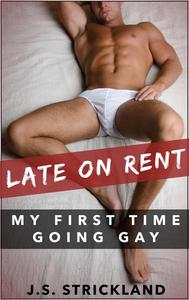 Late on Rent: My First Time Going Gay