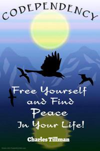 Codependency - Free Yourself and Find Peace in Your Life