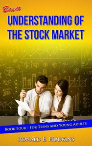Basic Understanding of the Stock Market Book 4 for Teens and Young Adults