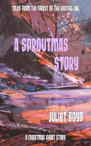 A Sproutmas Story: A Christmas Short Story