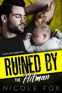Ruined by the Hitman: A Mafia Romance