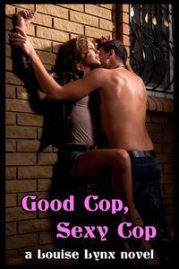 Good Cop, Sexy Cop (M/f Erotica)