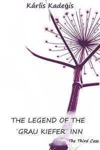 "The Legend of The ""Grau Kiefer"" Inn"