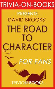 The Road to Character: by David Brooks (Trivia-On-Books)