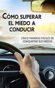 Cómo superar el miedo a conducir