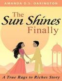 The Sun Shines Finally - A true Rags to Riches Story
