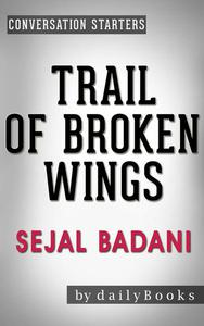 Trail of Broken Wings: A Novel by Sejal Badani | Conversation Starters