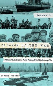 Threads of The War, Volume III