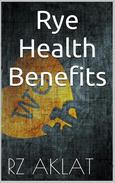 Rye - Health Benefits