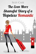 The Even More Shameful Diary of a Hopeless Romantic