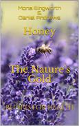 Honey - The Nature's Gold: Recipes for Health (Bees' Products Series Book 1)