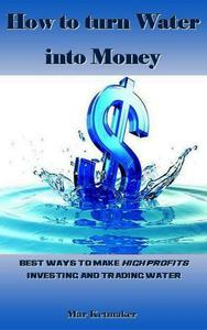 How to turn Water into Money