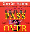 Thou Art My Son. Part Four. WW3 and the Passover Day.