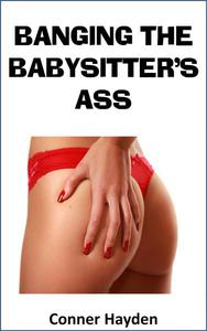 Banging the Babysitter's Ass