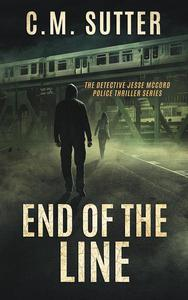 End of the Line: A Heart-Pounding Thriller