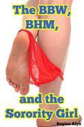 The BBW, BHM, and the Sorority Girl (Plus Size Erotica w Threesome)