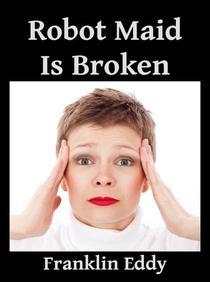 Robot Maid Is Broken