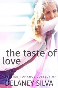 The Taste of Love: A Lesbian Romance Collection