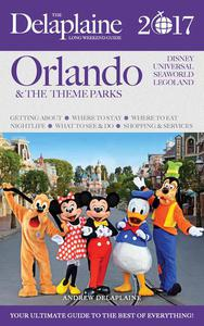 Orlando & the Theme Parks  - The Delaplaine 2017 Long Weekend Guide