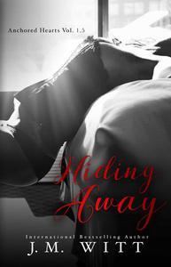 Hiding Away (Anchored Hearts Vol. 1.5)