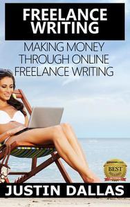 Freelance Writing: Making Money Through Online Freelance Writing