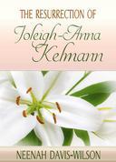The Resurrection Of Joleigh-Anna Kelmann