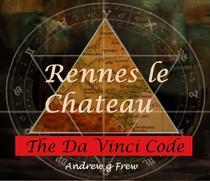 Rennes-le-Château:The Da Vinci Code