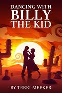 Dancing with Billy the Kid
