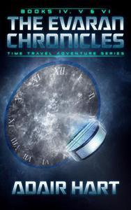 The Evaran Chronicles Box Set: Books 4-6