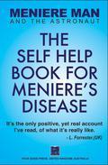 Meniere Man: The Self Help Book For Meniere's Disease