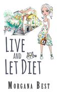 Live and Let Diet (Cozy Mystery Series)