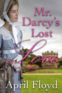 Mr. Darcy's Lost Lost - The Return of Elizabeth Bennet