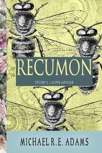 Recumon: Love Apidae (Story #1)