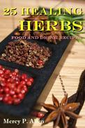25 Healing Herbs Food and Drink Recipes