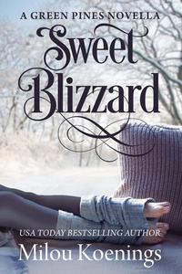 Sweet Blizzard, a Green Pines Small-Town Romance Novella