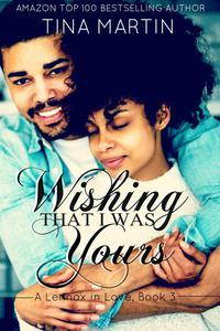 Wishing That I Was Yours (A Lennox in Love, #3)