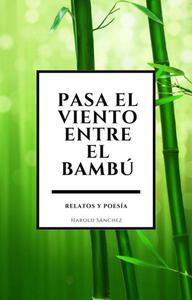 Pasa el viento entre el bambu