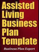 Assisted Living Business Plan Template (Including 6 Special Bonuses)