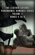 The Leather Satchel Paranormal Romance Series - Volume 2, Books 4 to 6