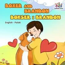 Boxer and Brandon Bokser i Brandon (English Polish Kids Book)
