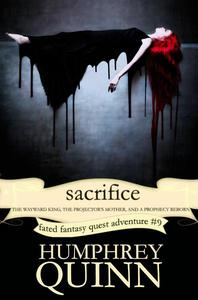 Sacrifice: The Wayward King, The Projector's Mother, and A Prophecy Reborn