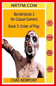 Borderlands 2 for Casual Gamers: Book 3: Order of Play