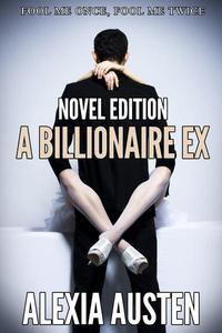 A Billionaire Ex (Novel Edition)