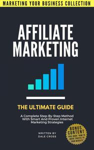 Affiliate Marketing: The Ultimate Guide