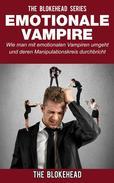 Emotionale Vampire: Wie man mit emotionalen Vampiren umgeht & deren Manipulationskreis durchbricht