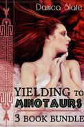 Yielding to the Minotaurs - 3 Book Bundle (Interspecies Fantasy Erotic Short Stories)