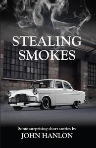 Stealing Smokes: Some Surprising Short Stories