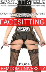 Femdom University: Ex-Boyfriend uploads Intimate Pictures and gets Pegged by the Facesitting Gang  - A First Time Femdom Female Domination Short Story