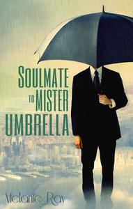 Soul Mate to Mister Umbrella