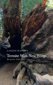 The Termite With New Wing